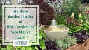 My show garden border at BBC Gardeners' World Live 2018