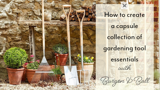 Burgon and Ball choosing gardening tools